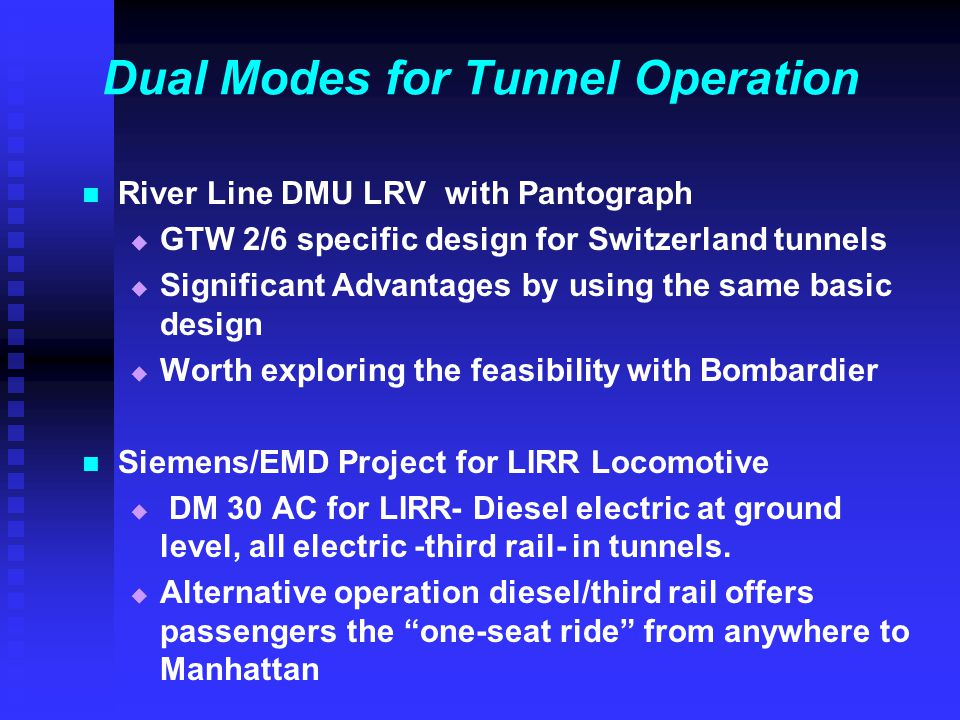Dual Modes for Tunnel Operation