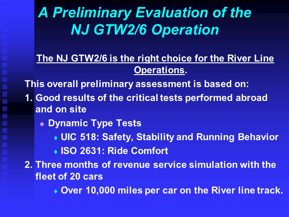 A Preliminary Evaluation of the NJ GTW2/6 Operation