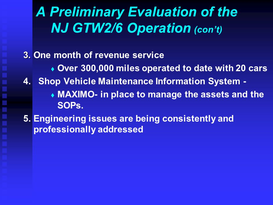 A Preliminary Evaluation of the NJ GTW2/6 Operation (con't)