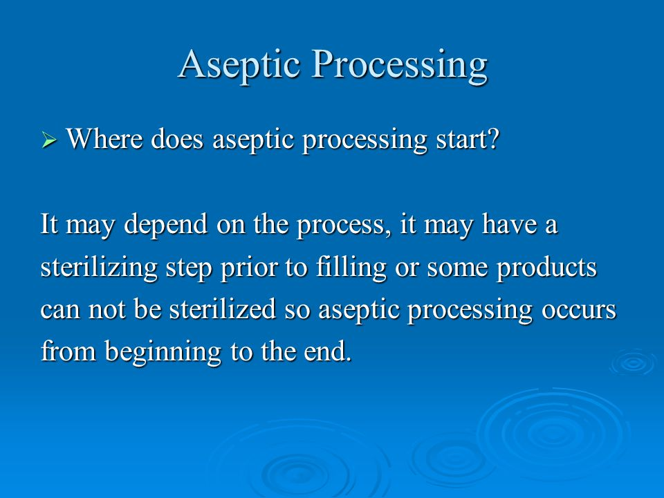 Aseptic Processing Where does aseptic processing start