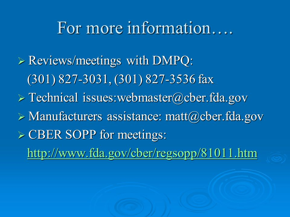 For more information…. Reviews/meetings with DMPQ: