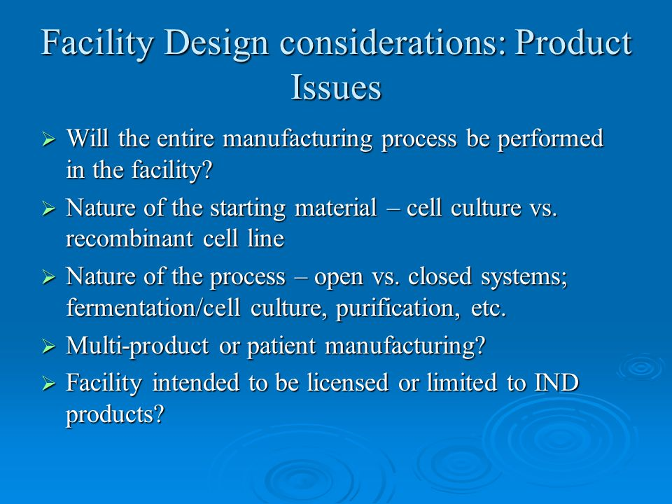 Facility Design considerations: Product Issues