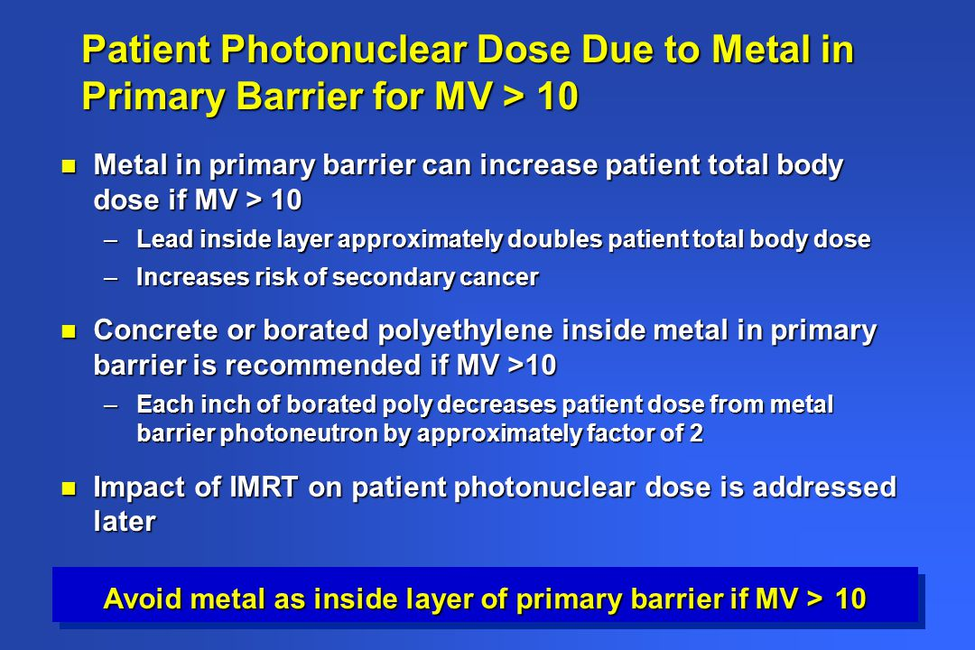 Avoid metal as inside layer of primary barrier if MV > 10