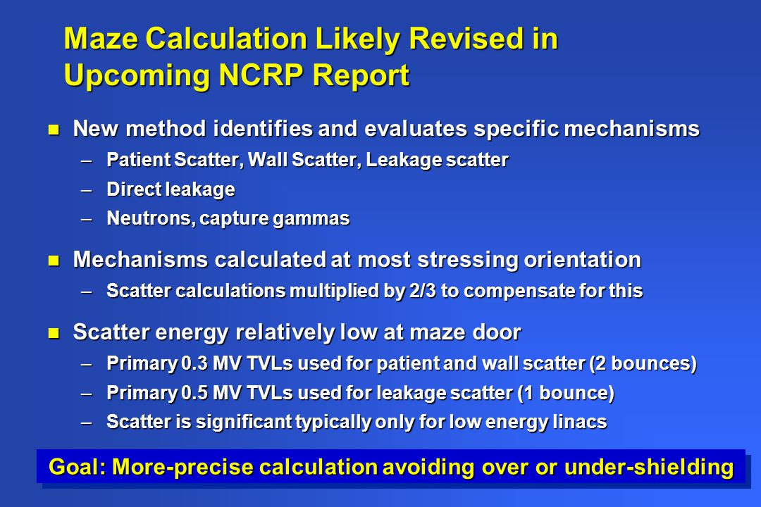 Maze Calculation Likely Revised in Upcoming NCRP Report