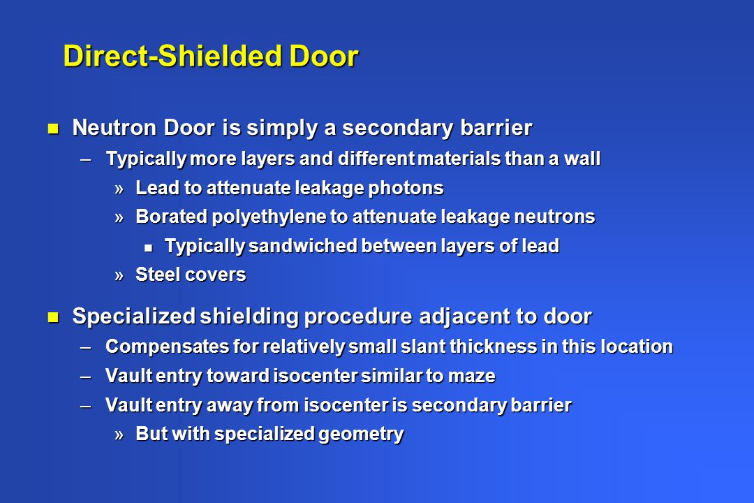Direct-Shielded Door Neutron Door is simply a secondary barrier