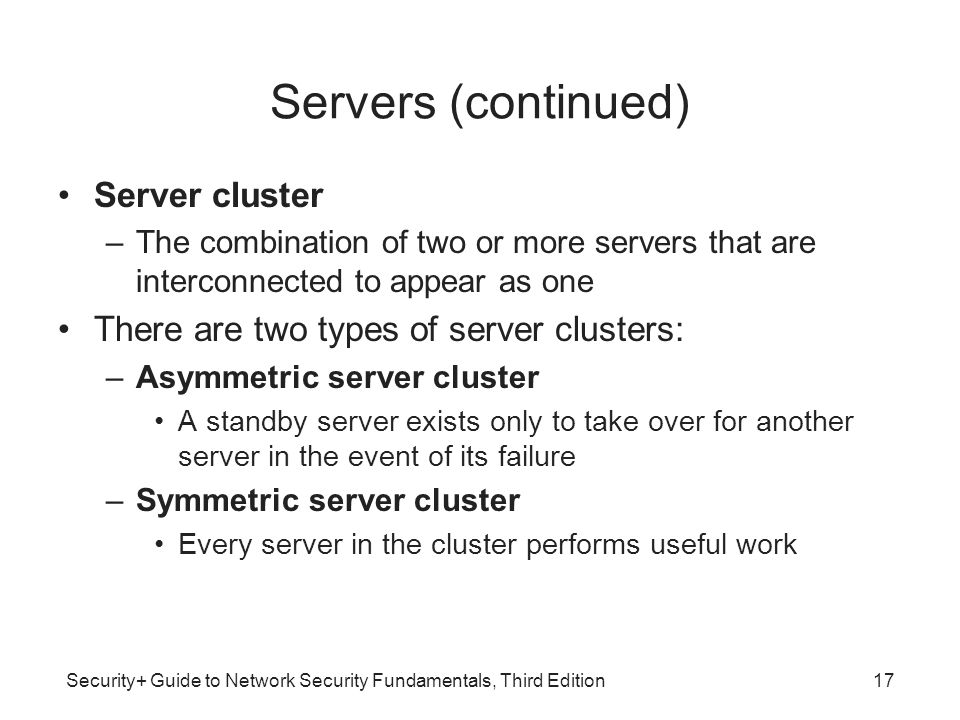 Servers (continued) Server cluster