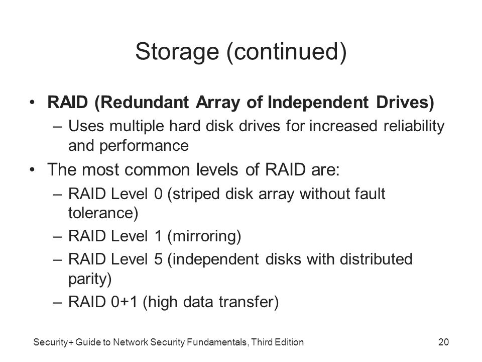 Storage (continued) RAID (Redundant Array of Independent Drives)