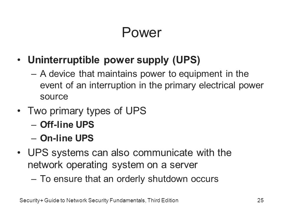 Power Uninterruptible power supply (UPS) Two primary types of UPS