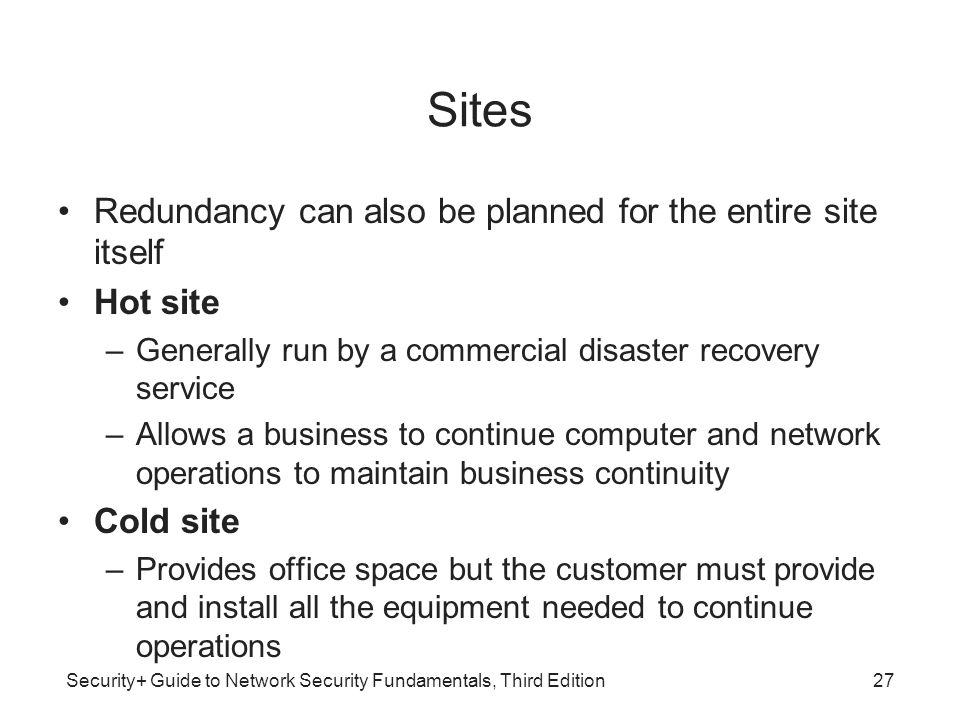 Sites Redundancy can also be planned for the entire site itself