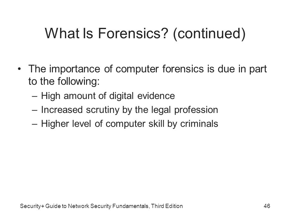 What Is Forensics (continued)