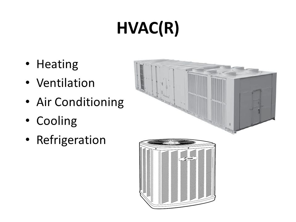HVAC(R) Heating Ventilation Air Conditioning Cooling Refrigeration