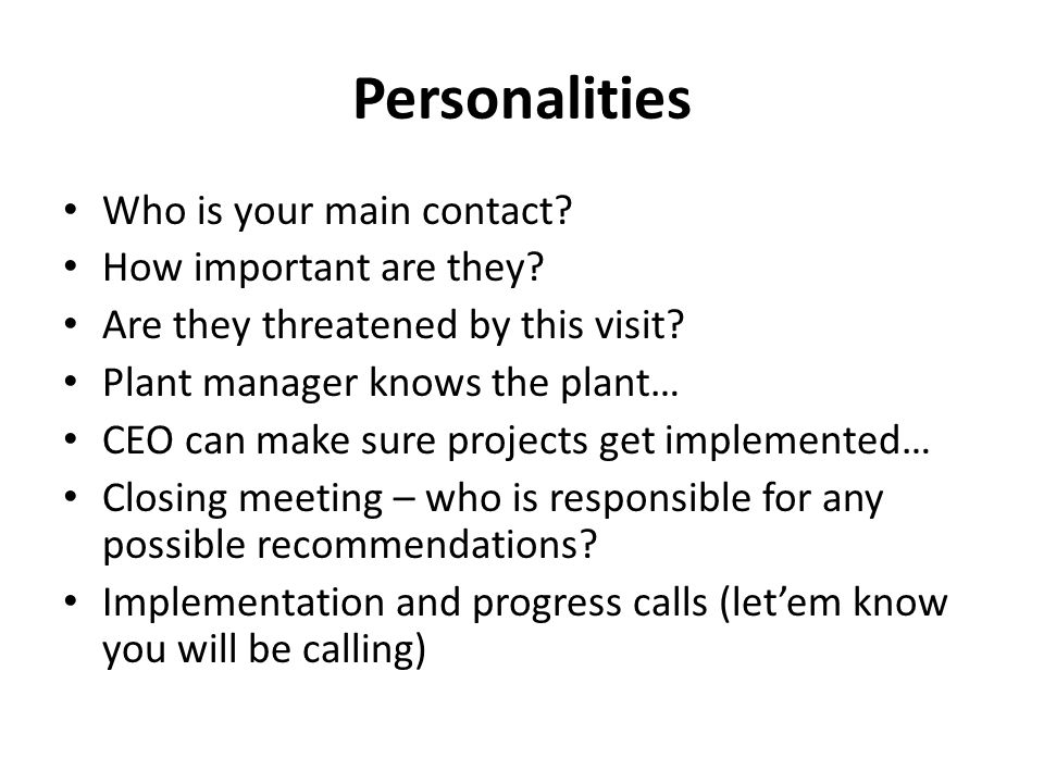Personalities Who is your main contact How important are they
