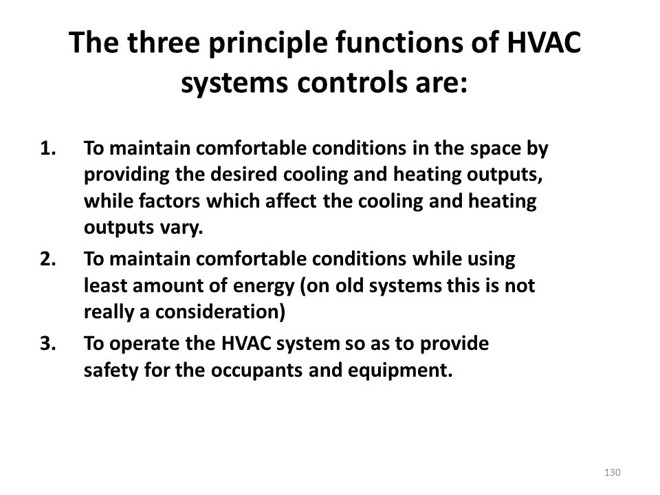 The three principle functions of HVAC systems controls are: