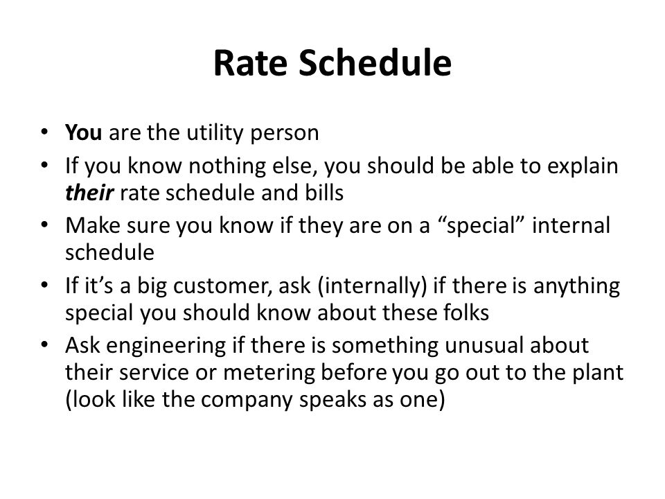 Rate Schedule You are the utility person