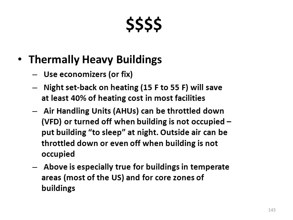 $$$$ Thermally Heavy Buildings Use economizers (or fix)