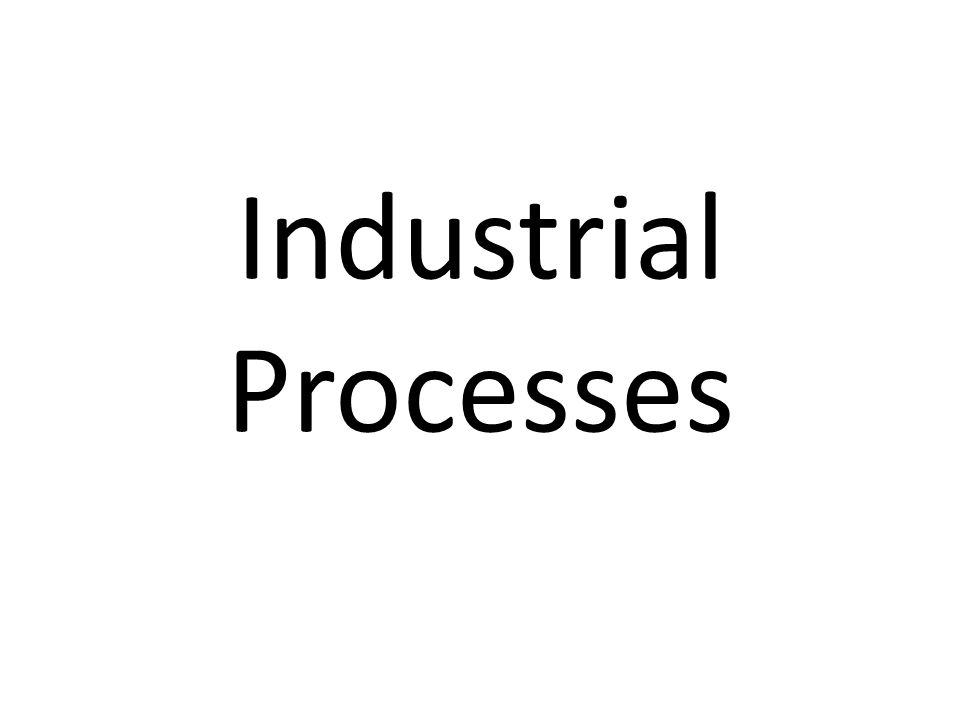 Industrial Processes