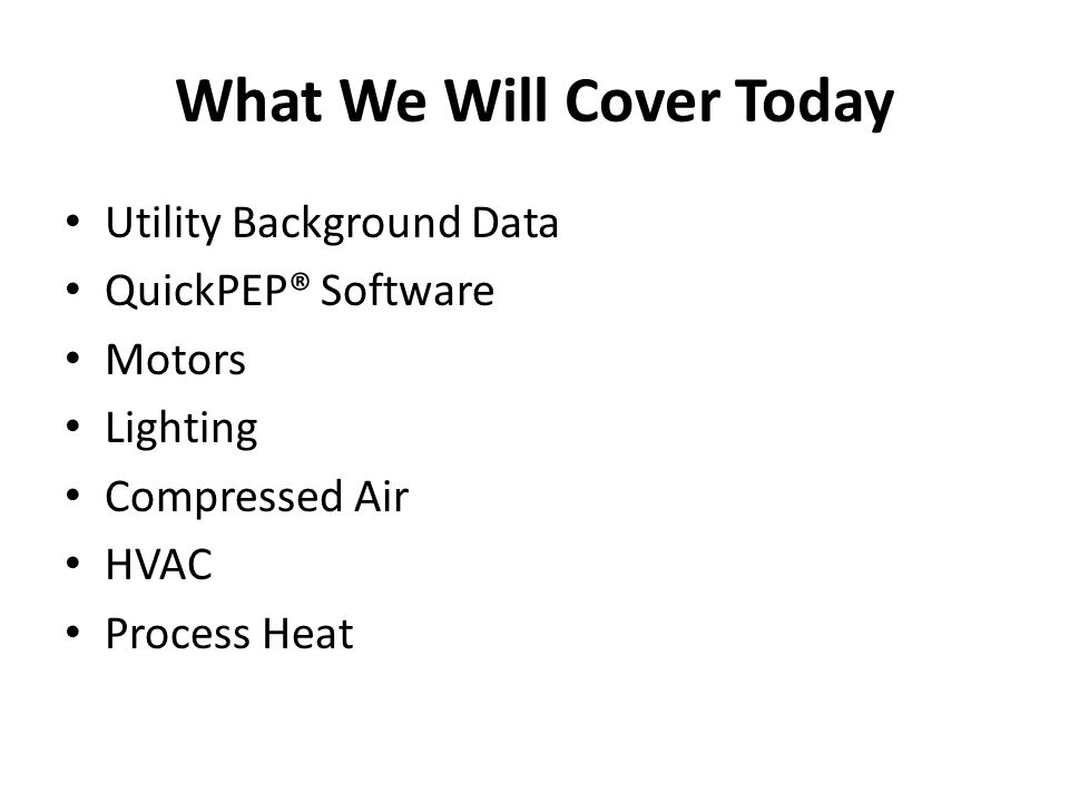 What We Will Cover Today