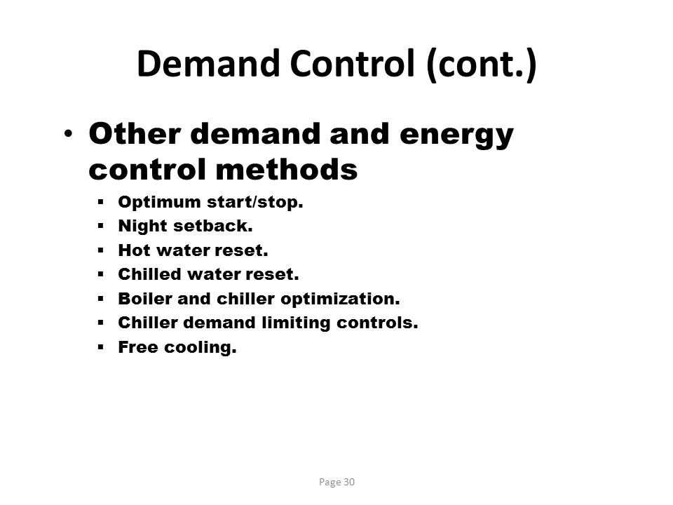 Demand Control (cont.) Other demand and energy control methods