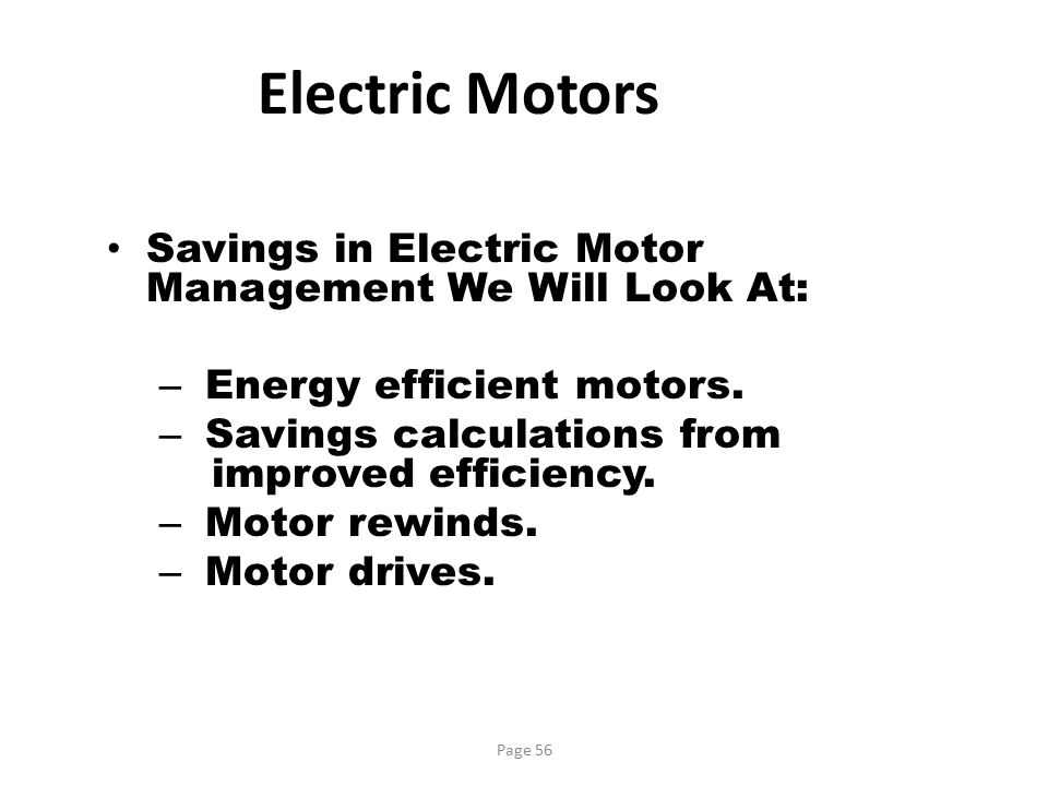 Electric Motors Savings in Electric Motor Management We Will Look At: