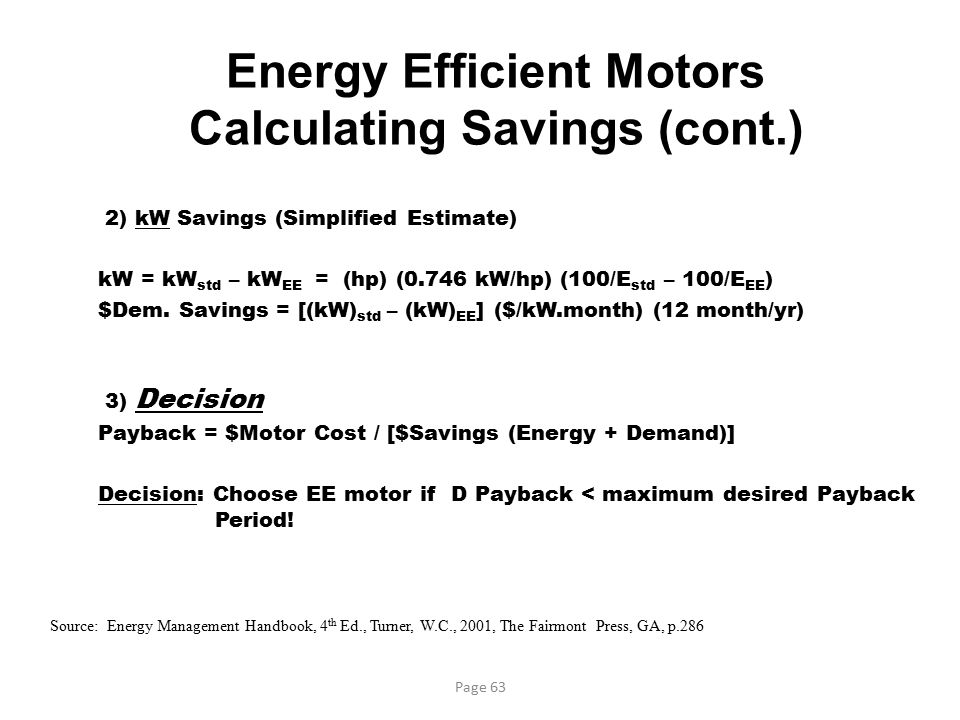 Energy Efficient Motors Calculating Savings (cont.)