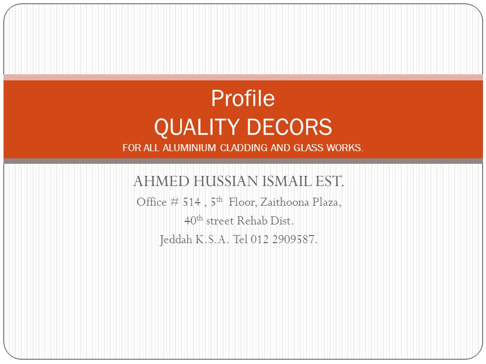 Profile QUALITY DECORS FOR ALL ALUMINIUM CLADDING AND GLASS WORKS