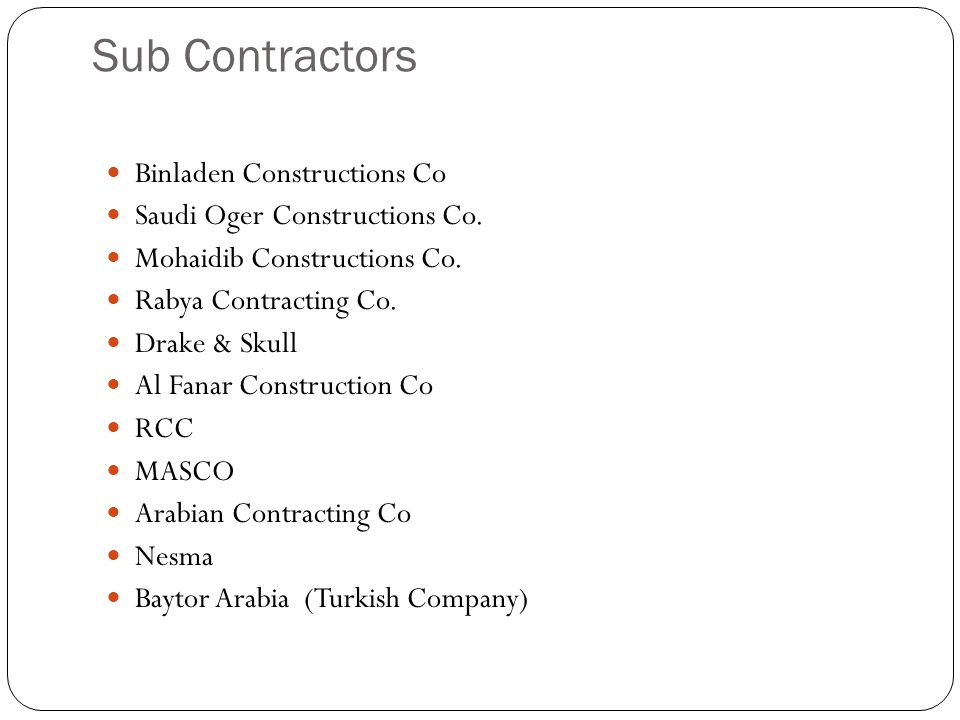 Sub Contractors Binladen Constructions Co Saudi Oger Constructions Co.