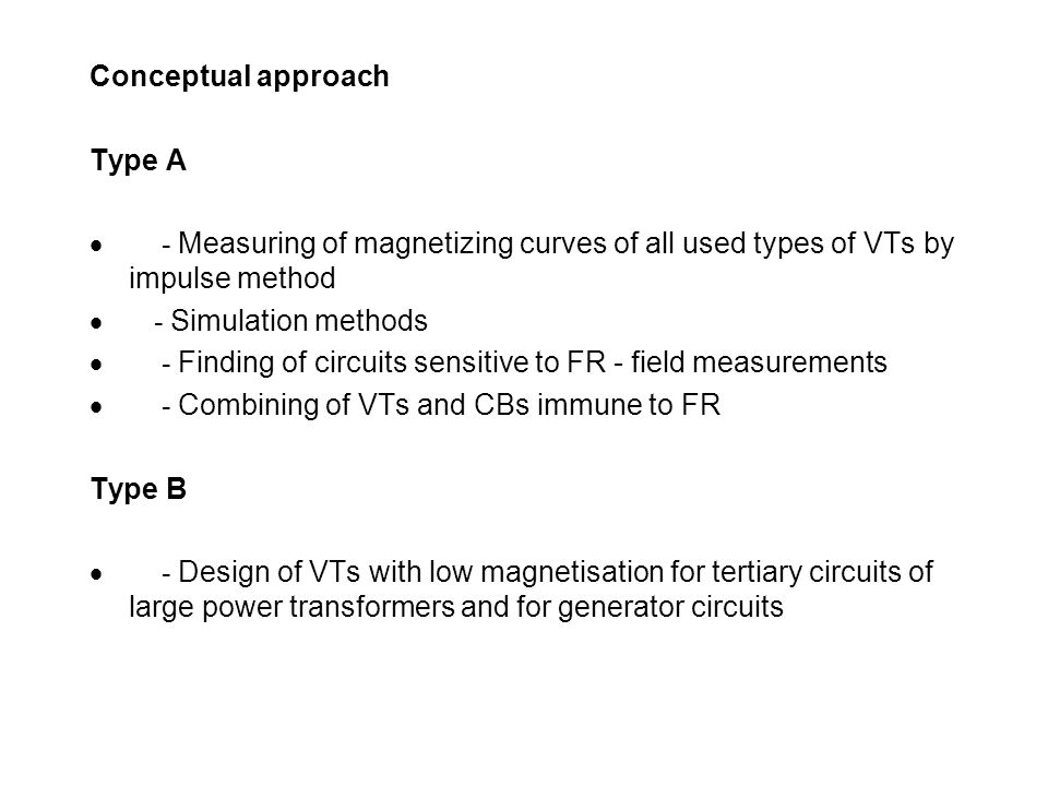 Conceptual approach Type A. · - Measuring of magnetizing curves of all used types of VTs by impulse method.