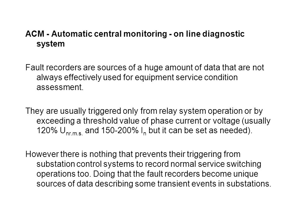 ACM - Automatic central monitoring - on line diagnostic system