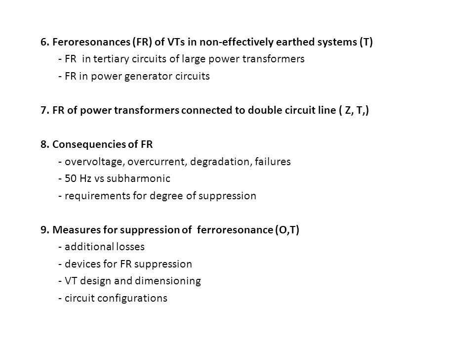 6. Feroresonances (FR) of VTs in non-effectively earthed systems (T)