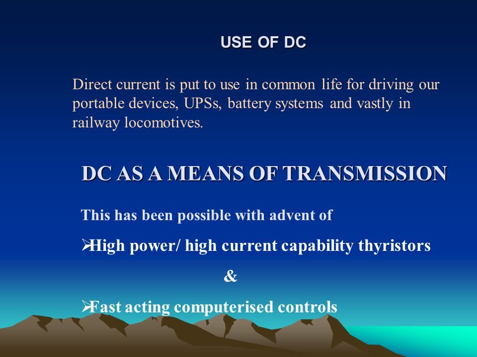 DC AS A MEANS OF TRANSMISSION