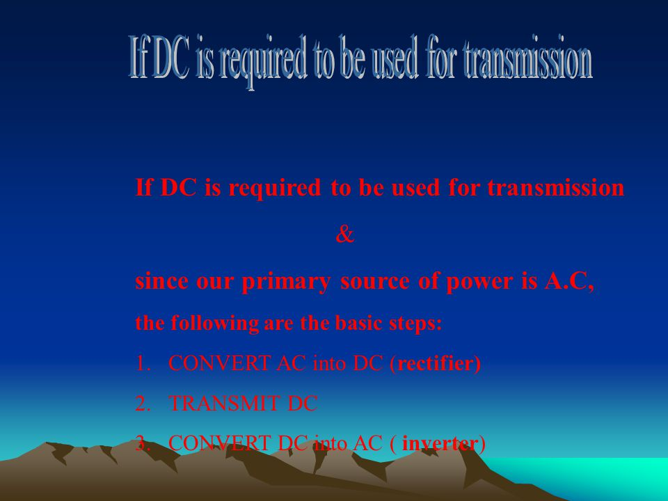 If DC is required to be used for transmission
