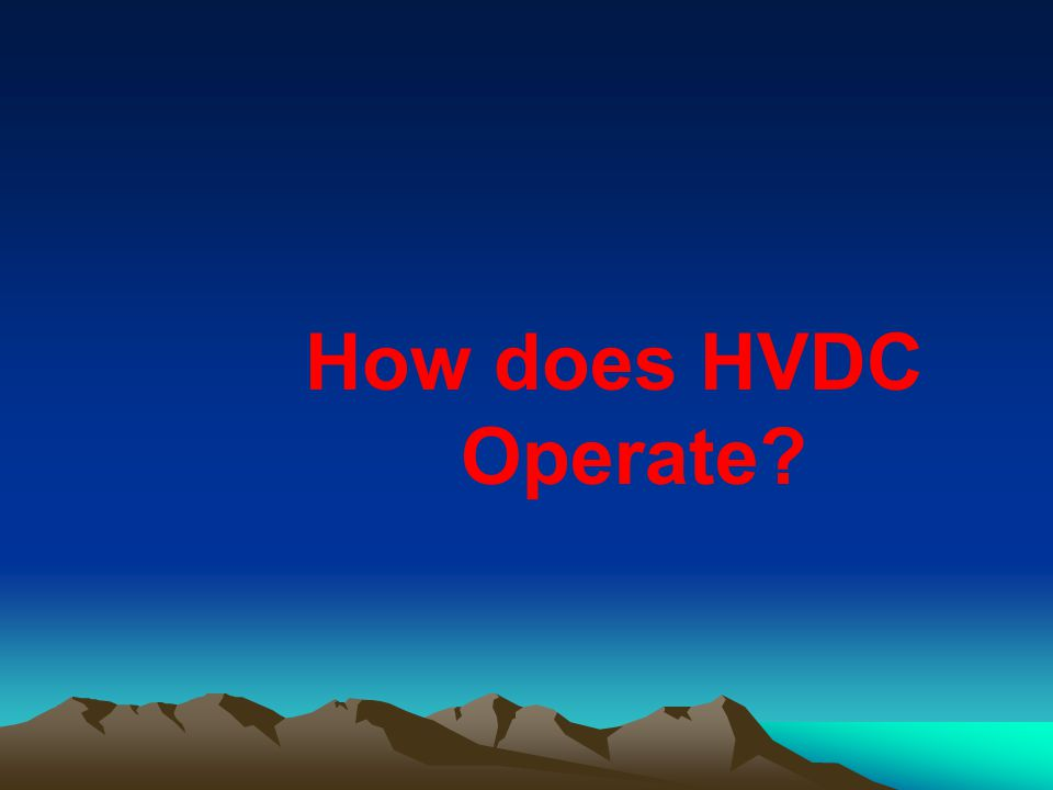 How does HVDC Operate