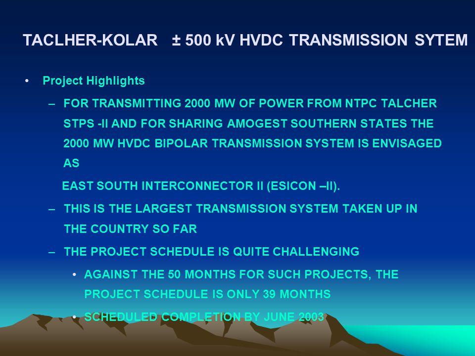 TACLHER-KOLAR ± 500 kV HVDC TRANSMISSION SYTEM