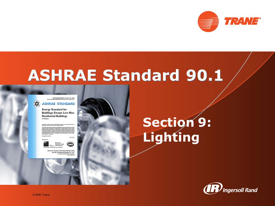 ASHRAE Standard 90.1 Section 9: Lighting