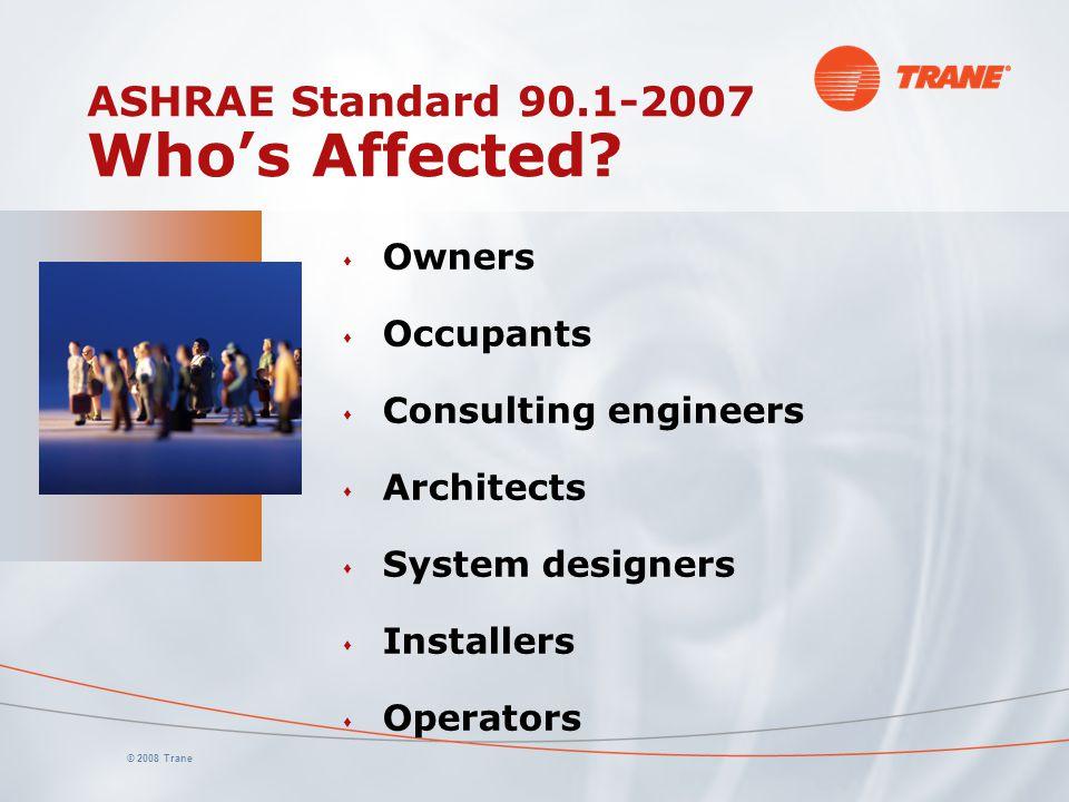 ASHRAE Standard 90.1-2007 Who's Affected