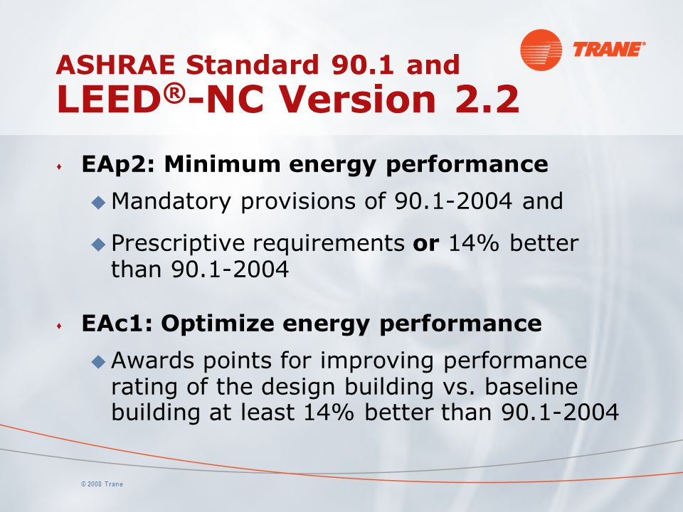 ASHRAE Standard 90.1 and LEED®-NC Version 2.2