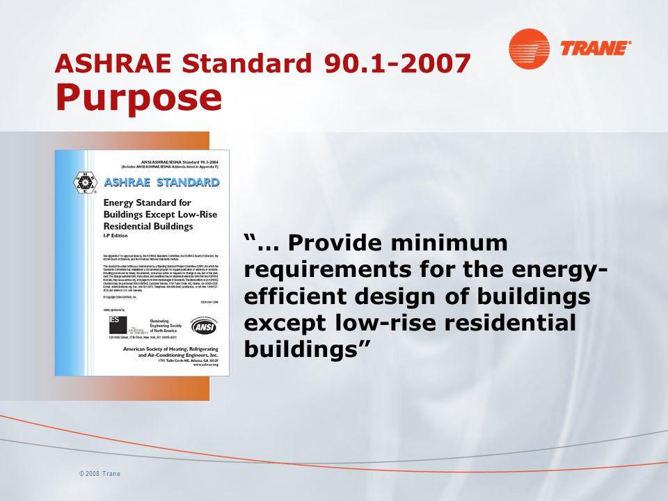 ASHRAE Standard 90.1-2007 Purpose