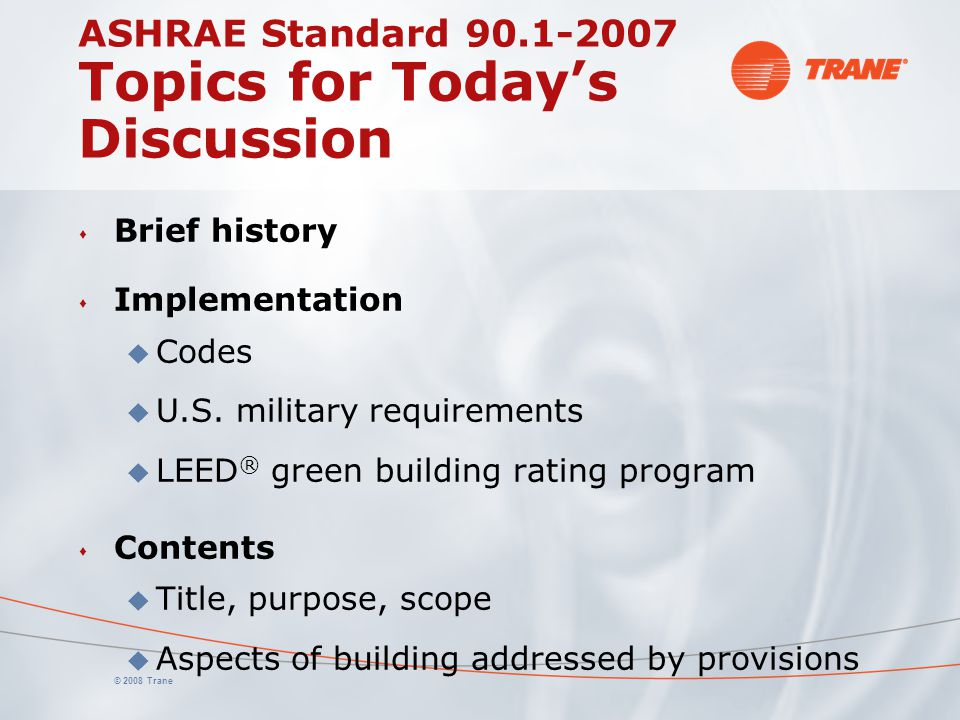 ASHRAE Standard 90.1-2007 Topics for Today's Discussion