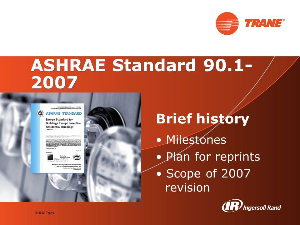 ASHRAE Standard 90.1-2007 Brief history • Milestones