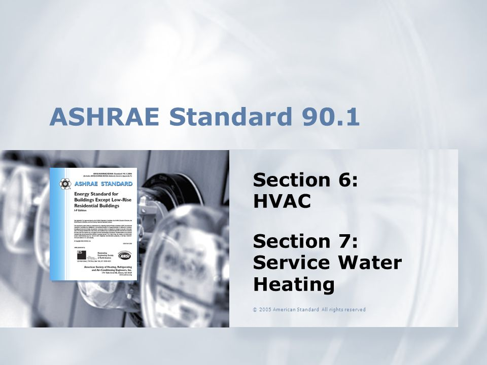 Section 6: HVAC Section 7: Service Water Heating