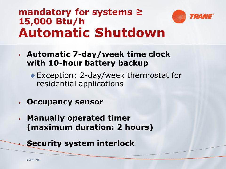 mandatory for systems ≥ 15,000 Btu/h Automatic Shutdown