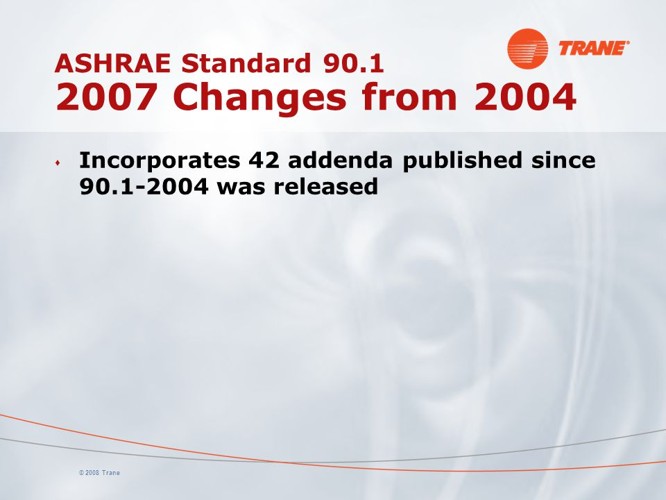 ASHRAE Standard 90.1 2007 Changes from 2004