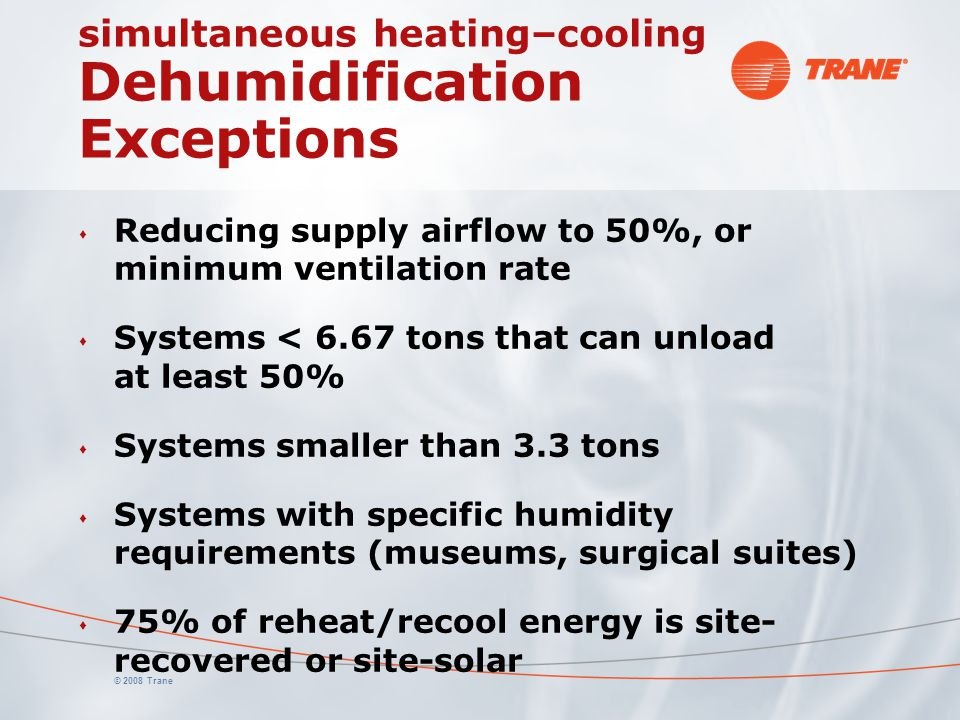 simultaneous heating–cooling Dehumidification Exceptions