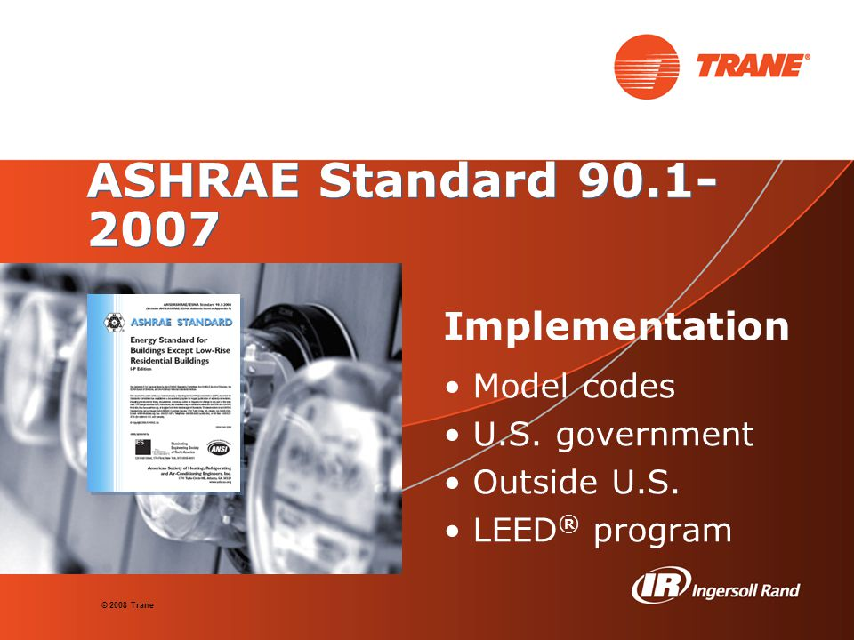 ASHRAE Standard 90.1-2007 Implementation • Model codes