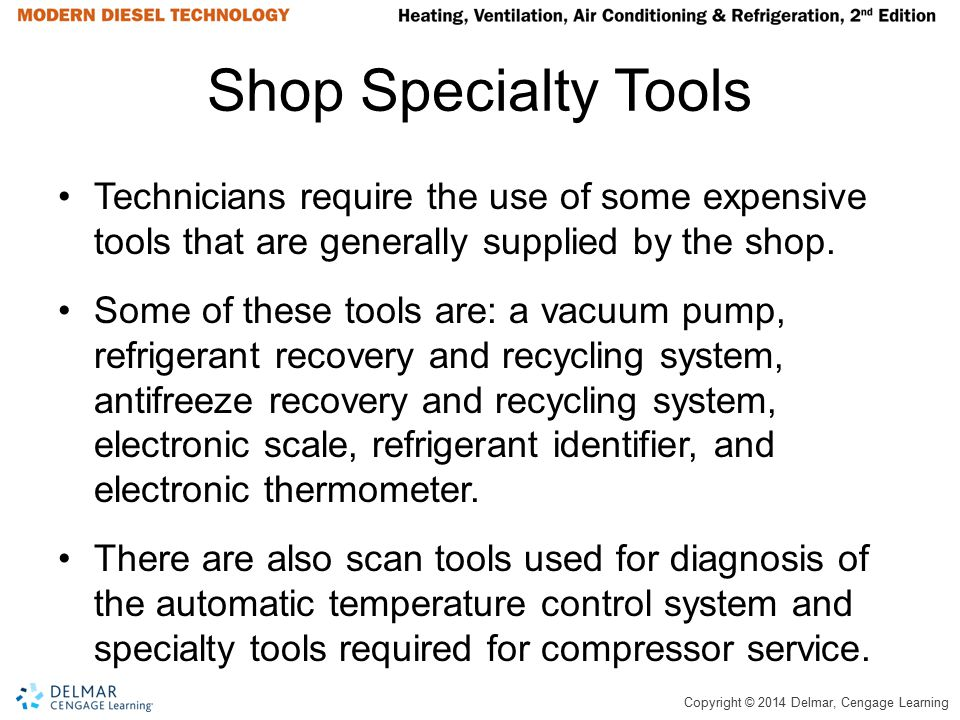 Shop Specialty Tools Technicians require the use of some expensive tools that are generally supplied by the shop.