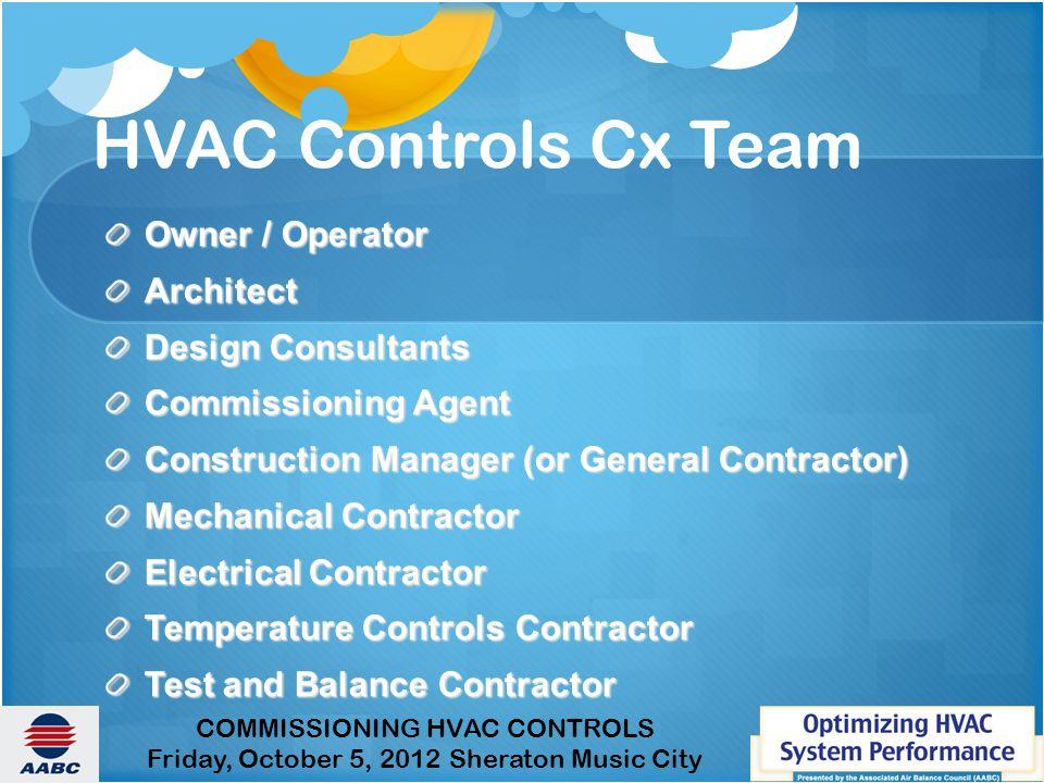 HVAC Controls Cx Team Owner / Operator Architect Design Consultants