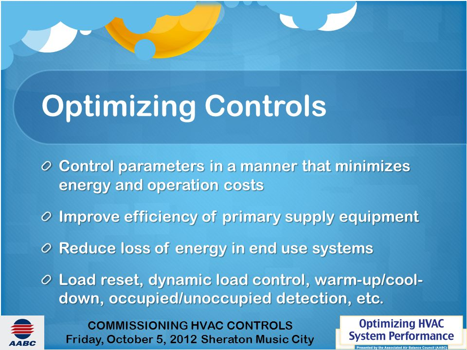Optimizing Controls Control parameters in a manner that minimizes energy and operation costs. Improve efficiency of primary supply equipment.