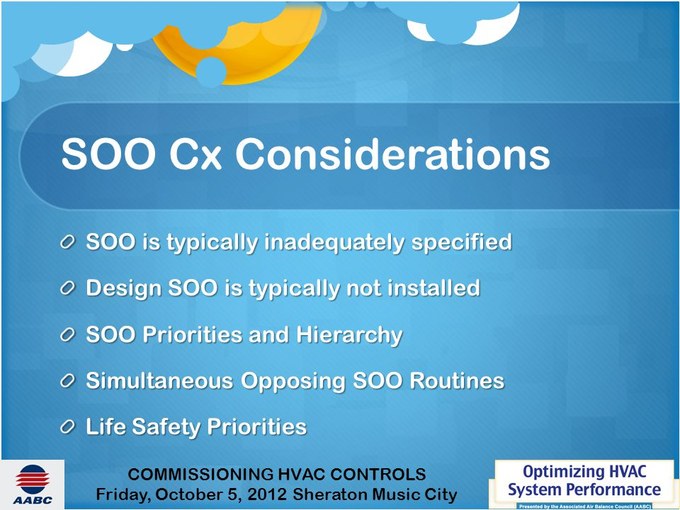 SOO Cx Considerations SOO is typically inadequately specified
