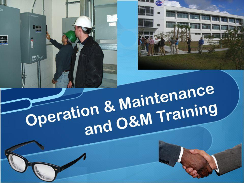 Operation & Maintenance and O&M Training