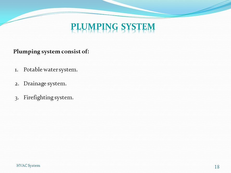 Plumping system Plumping system consist of: Potable water system.